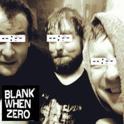 BLANK WHEN ZERO - Taped!