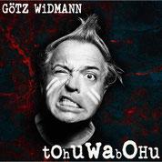 Götz Widmann - Tohuwabohu