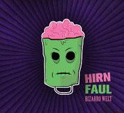 BIZARRO WELT - Hirnfaul CD