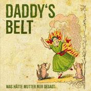 DADDY'S BELT - Was hätte Mutter nur gesagt