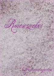 Hexenrosengarten Rosenblog Rosenrezepte Rosenzucker