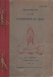 Henri DORÉ (1859-1931), Recherches sur les superstitions en Chine, II, Le panthéon chinois. Chap. VI, Dieux protecteurs et Patrons. Variétés sinologiques n° 46, Zi-ka-wei, 1916. Couverture.