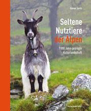 Seltene Nutztiere der Alpen - 7 000 Jahre geprägte Kulturlandschaft