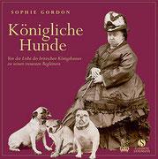 Königliche Hunde - Von der Liebe des britischen Königshauses zu ihren treuesten Begleitern