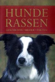 Hunderassen -  Geschichte-Bilder-Fakten