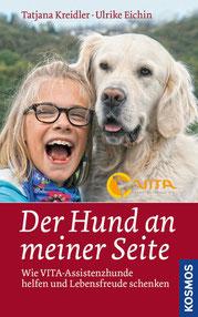 Der Hund an meiner Seite  - Wie VITA-Assistenzhunde helfen und Lebensfreude schenken