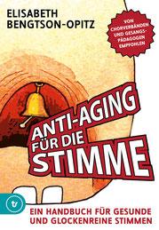 Elisabeth Bengtson-Opitz - Anti-Aging für die Stimme