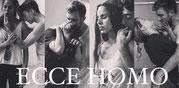 ECCE HOMO - Création 2016