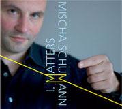 Mischa Schumann // I. Matters