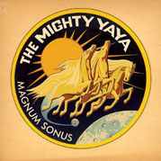 THE MIGHTY YA-YA - Magnum Sonus
