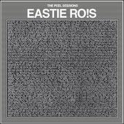 EASTIE RO!S - The Peel Sessions