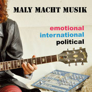 Maly macht Musik -  Emotional International Political