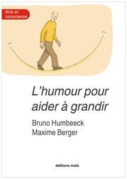 Bruno Humbeeck et Maxime Berger - L'humour pour aider à grandir