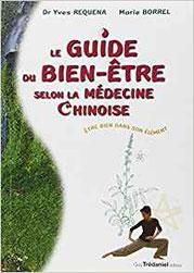 Le guide du bien-être selon la médecine chinoise par le Dr. Yves Réquéna.