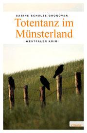 Sabine Schulze Gronover Totentanz im Münsterland  Westfalen Krimi  Broschur  13,50 x 20,5  ca. 288 Seiten  ISBN 978-3-95451-380-2  erscheint im August  Euro 10,90 [D] , 11,30 [AT]