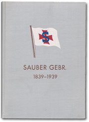 Firmenchronik Sauber Gebr. 1839 bis 1939