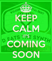 Keep calm it´s coming soon!