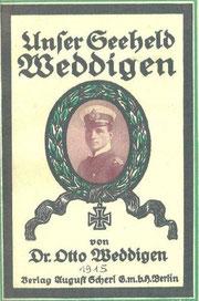 Dr.O. Weddigen (1915), Seeheld unser, der Du bist...aufgenommen in die Liste der auszusondernden Literatur!