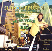 CD FROM NEW YORK TO RIO. Shimon REUBEN Quintet. 2002