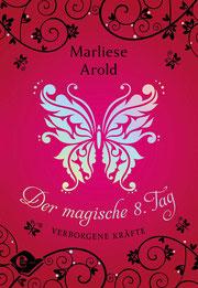 Der magische achte Tag verborgene Kräfte Marliese Arold Buchcover Jugendbücher Fantasy