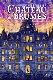 Le Château des Brumes, de Kerstin Gier - éditions Milan
