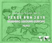 「PEACE RUN2019ヨーロッパランニングの旅 PART2」