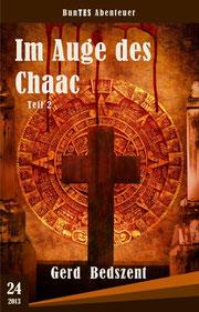 Im Auge des Chaac - Teil 2