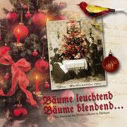 Bäume leuchtend, Bäume blendend - Eine Geschichte des Weihnachtsbaumes in Thüringen