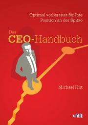 Das CEO-Handbuch - Optimal vorbereitet für Ihre Position an der Spitze