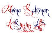 Meine Schönen · A Singing Affair. Andrea Heider, Tanja Heesen, Charlotte Sander. Gsang zu dritt.