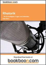 PETER MOHR:  RHETORIK  –  Die 30 wichtigsten Fragen und Antworten
