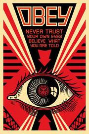 """""""Obéir - Ne jamais se fier à ses propres yeux - Croire ce qu'on vous dit"""""""