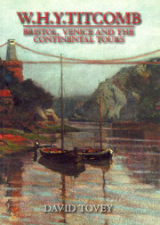 W.H.Y.Titcomb - Bristol, Venice and the Continental Tours