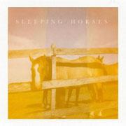SLEEPING HORSES - Sleeping Horses