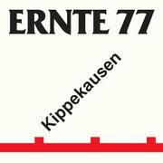 ERNTE 77 - Kippekausen