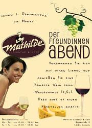 Der Mathilde-Freundinnenabend!