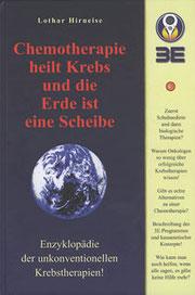 Lothar Hirneise - Chemotherapie heilt Krebs und die Erde ist eine Scheibe