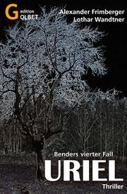 Thriller Uriel - Kommissar Ralf Benders 4. Fall