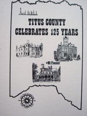 Cover of Titus County Celebrates 125 Years