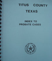 Cover of Titus County, Texas, Index to Probate Cases