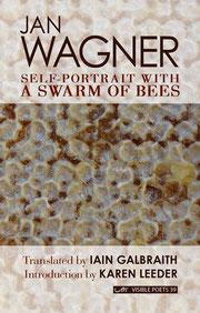 """Buch von Jan Wagner: Selbstporträt mit Bienenschwarm auf Englisch """"Self-portrait with a Swarm of Bees"""". Übersetzt von Iain Galbraith. Arc Verlag 2015"""