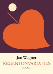 """Buch von Jan Wagner. Regentonnenvariationen auf Niederländisch """"Regentonvariaties"""". Übersetzt von Ria van Hengel. Verlag: Uitgeverij Podium Amsterdam 2016"""