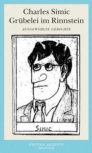 Buchcover Lyrikband Charles Simic: Grübelei im Rinnstein. Übersetzt aus dem Englischen von Hans Magnus Enzensberger, Jan Wagner, Rainer G. Schmidt, Michael Krüger. Hanser Berlin 2000