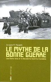 Le mythe de la bonne guerre, Jacques R. pauwels (2000)