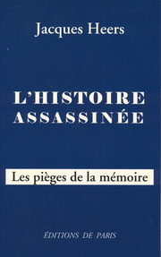 L'Histoire assassinée, Jacques Heers (2006)