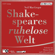 "Neil MacGregors - ""Shakespeares ruhelose Welt"""