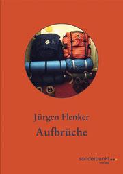 """""""Aufbrüche"""" - Erzählungen von Jürgen Flenker (Sonderpunkt Verlag)"""