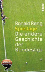 Ronald Reng: Spieltage - Die andere geschichte der Bundesliga, 480 Seiten, Gebunden, € 19,99