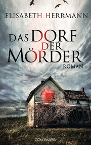 Elisabeth Herrmann - Das Dorf der der Mörder, 475 Seiten, gebunden, € 19,99