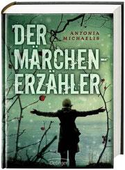 Antonia Michaelis, Der Märchenerzähler,  447 Seiten, gebunden,  € 16,95